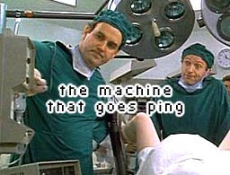 Image result for the machine that goes ping